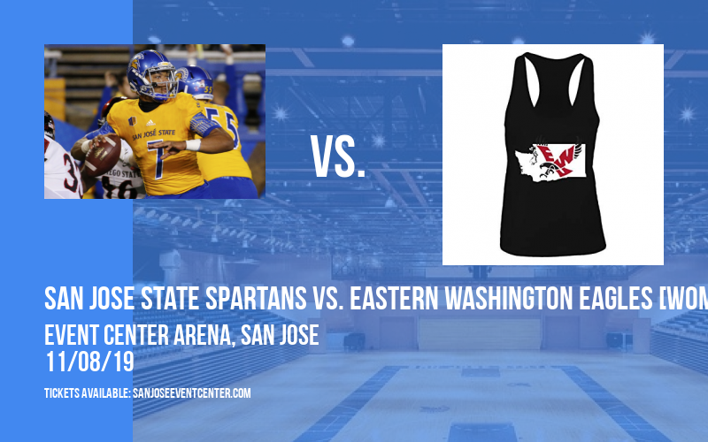 San Jose State Spartans vs. Eastern Washington Eagles [WOMEN] at Event Center Arena