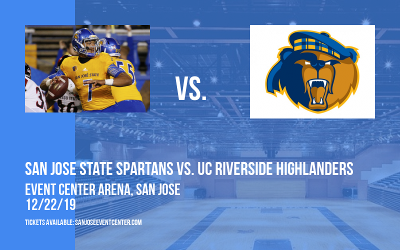 San Jose State Spartans vs. UC Riverside Highlanders at Event Center Arena