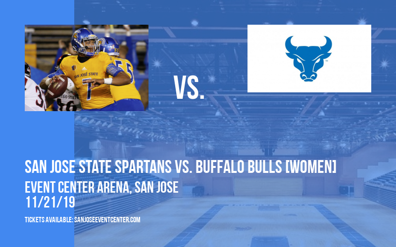 San Jose State Spartans vs. Buffalo Bulls [WOMEN] at Event Center Arena