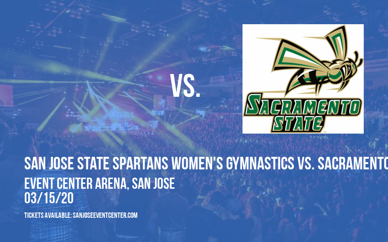 San Jose State Spartans Women's Gymnastics vs. Sacramento State Hornets at Event Center Arena