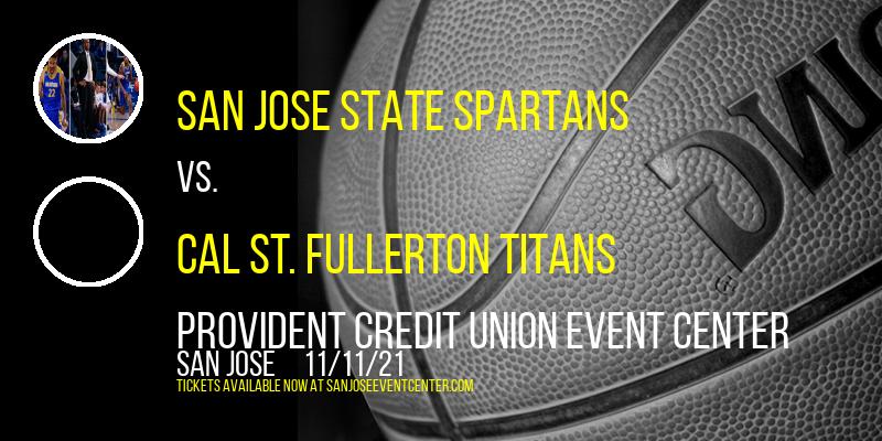 San Jose State Spartans vs. Cal St. Fullerton Titans at Provident Credit Union Event Center