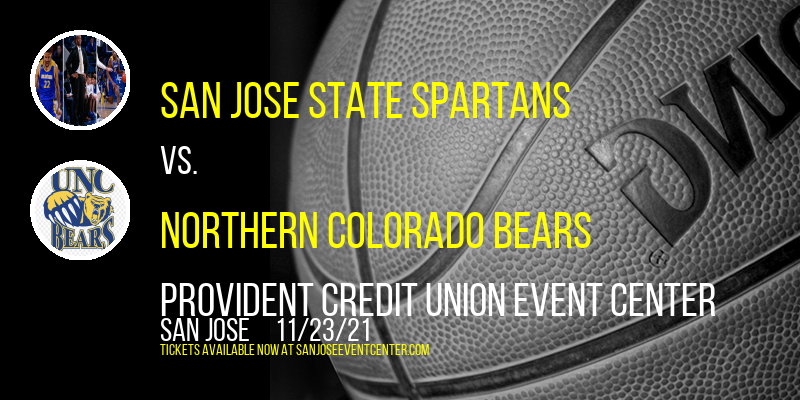 San Jose State Spartans vs. Northern Colorado Bears at Provident Credit Union Event Center